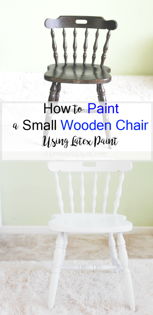 How to Paint a Small Wooden Chair - Using Latex Paint - At Hme With Zan