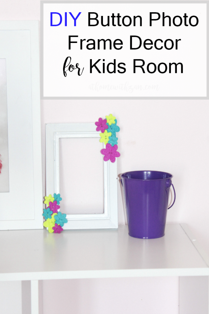 DIY Button Photo Frame Decor for Kids Room - At Home With Zan-