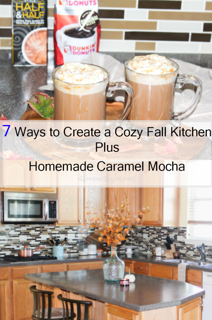 7 Ways to Create a Cozy Fall Kitchen Plus Homemade Caramel Mocha - At Home With Zan